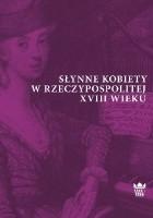 Słynne kobiety w Rzeczypospolitej XVIII wieku