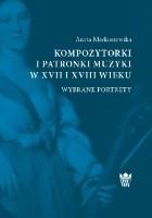 Kompozytorki i patronki muzyki w XVII i XVIII wieku. Wybrane portrety