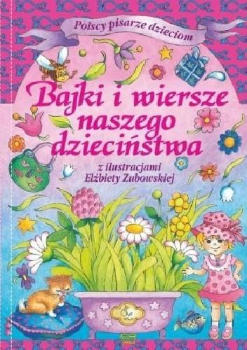 Okładka książki Bajki i wiersze naszego dzieciństwa.