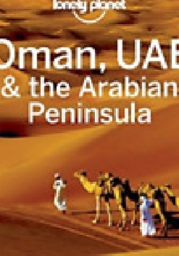 Okładka książki Oman & Arabian Peninsula. Przewodnik Lonely Planet