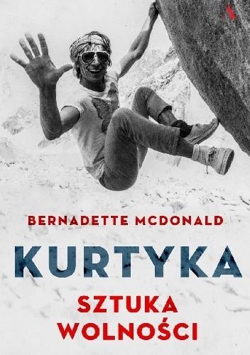 Okładka książki Kurtyka. Sztuka Wolności