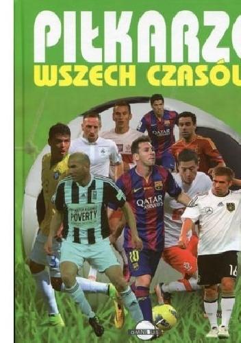 Okładka książki Piłkarze Wszech Czasów