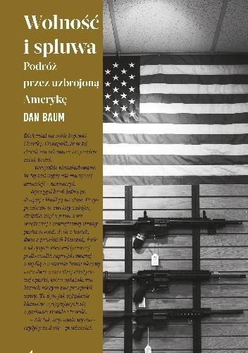 Okładka książki Wolność i spluwa. Podróż przez uzbrojoną Amerykę