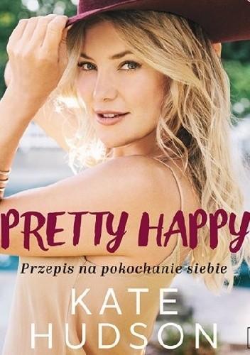Okładka książki Pretty Happy. Przepis na pokochanie siebie