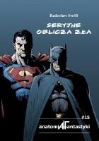 Seryjne oblicza zła. Przemiany w obrazowaniu zła w amerykańskich serialach komiksowych o superbohaterach