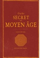 Guide secret du Moyen Âge