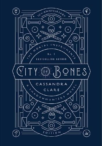 Okładka książki City of Bones: 10th Anniversary Edition
