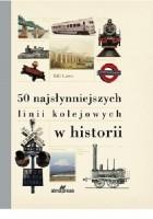 50 najsłynniejszych linii kolejowych w historii