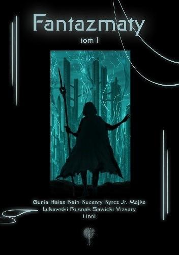 Okładka książki Fantazmaty. Tom I
