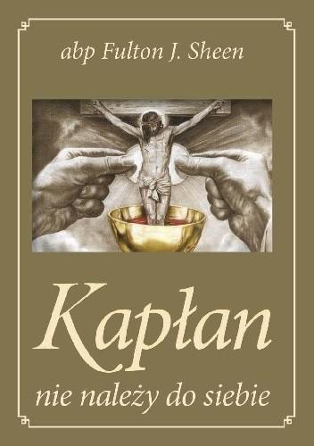 Okładka książki Kapłan nie należy do siebie
