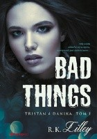 Bad Things. Tristan i Danika
