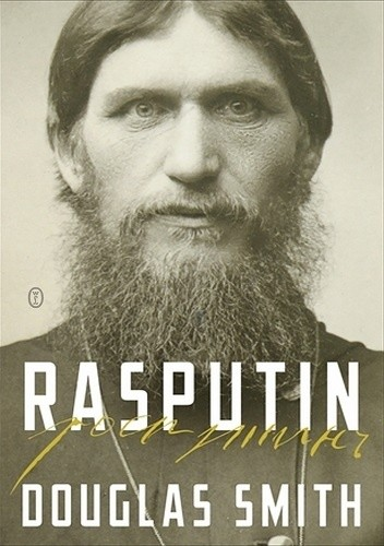Okładka książki Rasputin. Wiara, władza i zmierzch dynastii Romanowów