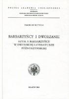 Barbarzyńcy i dworzanie. Rzym a barbarzyńcy w dworskiej literaturze późnorzymskiej