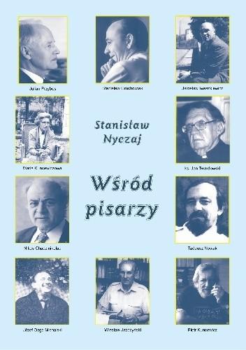 Okładka książki Wśród pisarzy. Rozmowy i wspomnienia