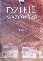 Dzieje Mazowsza. Tom I