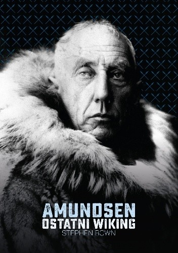 Okładka książki Amundsen. Ostatni wiking