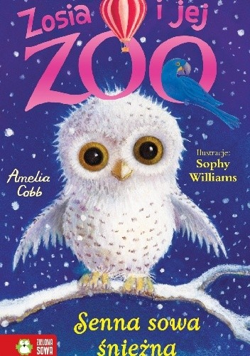 Okładka książki Zosia i jej zoo. Senna sowa śnieżna