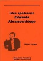 Idee społeczne Edwarda Abramowskiego