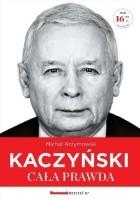 Kaczyński. Cała Prawda