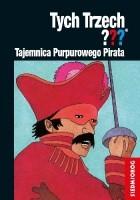 Tajemnica Purpurowego Pirata. Tych Trzech???
