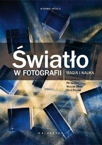 Okładka książki Światło w fotografii. Magia i nauka. Wydanie III