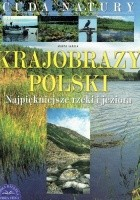 Krajobrazy Polski. Najpiękniejsze rzeki i jeziora