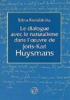 Le dialogue avec le naturalisme dans l'œuvre de Joris-Karl Huysmans