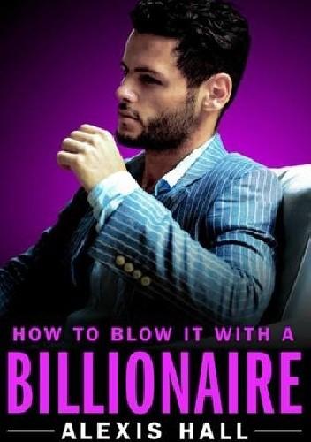 Okładka książki How to Blow It with a Billionaire