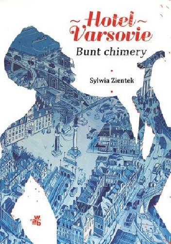 Okładka książki Hotel Varsovie. Bunt chimery