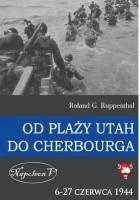 Od Plaży UTAH do Cherbourga. 6-27 czerwca 1944.
