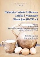 Dietetyka i sztuka kulinarna antyku i wczesnego Bizancjum II-VII w. Część 3