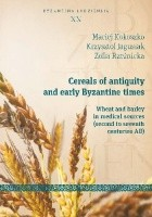 Cereals of antiquity and early Byzantine times. Wheat and barley in medical sources (second to sewenth centuries AD)