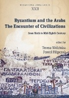 Byzantinum and the Arabs. The Encounter Civilizations from VI to VIII Century