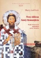 Trzy oblicza Sawy Nemanjicia: postać historyczna – autokreacja – postać literacka