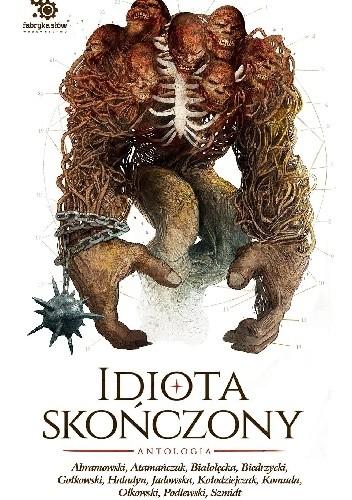 Okładka książki Idiota skończony