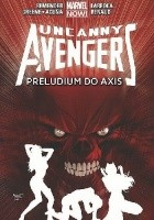 Uncanny Avengers - 5 - Preludium do Axis