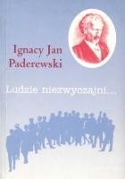 Ignacy Jan Paderewski. Pianista, kompozytor, mąż stanu