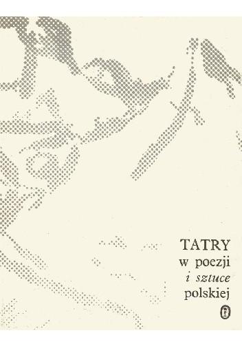 Okładka książki Tatry w poezji i sztuce polskiej