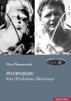 Po swojemu. Kino Władysława Ślesickiego