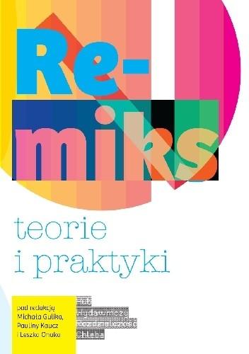Okładka książki Remiks. Teorie i praktyki