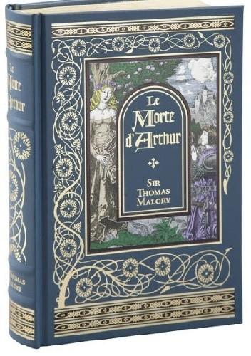 Okładka książki Le Morte d'Arthur