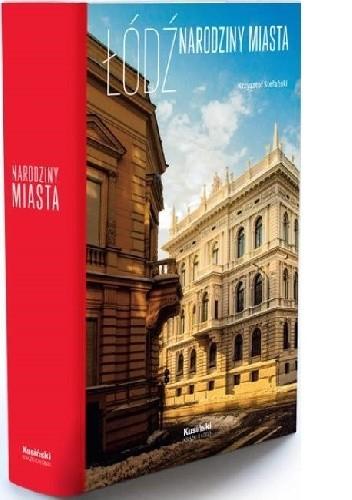 Okładka książki Łódź narodziny miasta