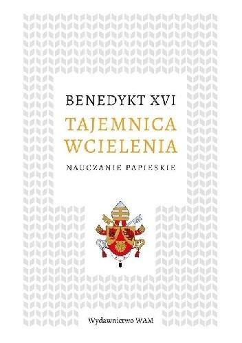 Okładka książki Tajemnica wcielenia. Nauczanie papieskie