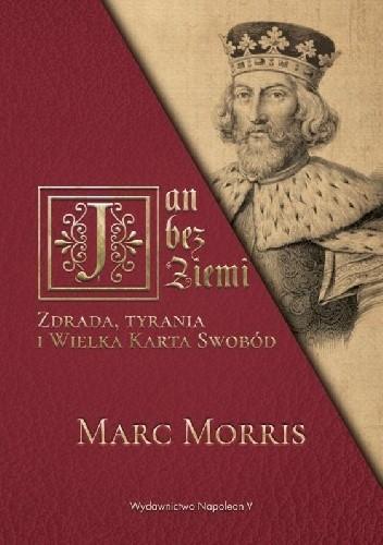 Okładka książki Jan bez Ziemi. Zdrada, tyrania i Wielka Karta Swobód