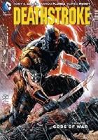 Deathstroke: Volume 1: Gods of Wars