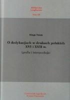 O dedykacjach w drukach polskich XVI i XVII w. (grafia i interpunkcja)