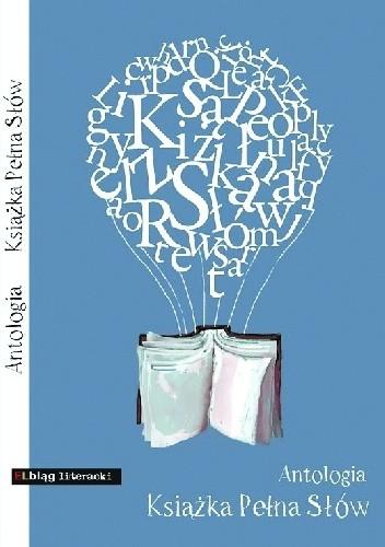 Okładka książki Książka pełna słów : II antologia Alternatywnego Elbląskiego Klubu Literackiego