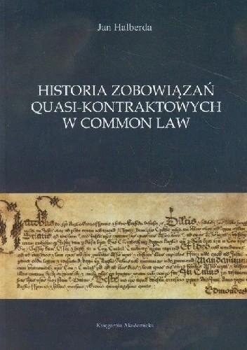 Okładka książki Historia zobowiązań quasi-kontraktowych w Common Law