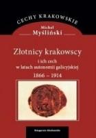 Złotnicy krakowscy i ich cech w latach autonomii galicyjskiej 1866-1914