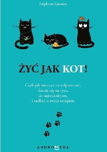 Okładka książki Żyć jak kot!